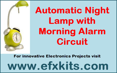 Automatic Night Lamp with Morning Alarm Circuit